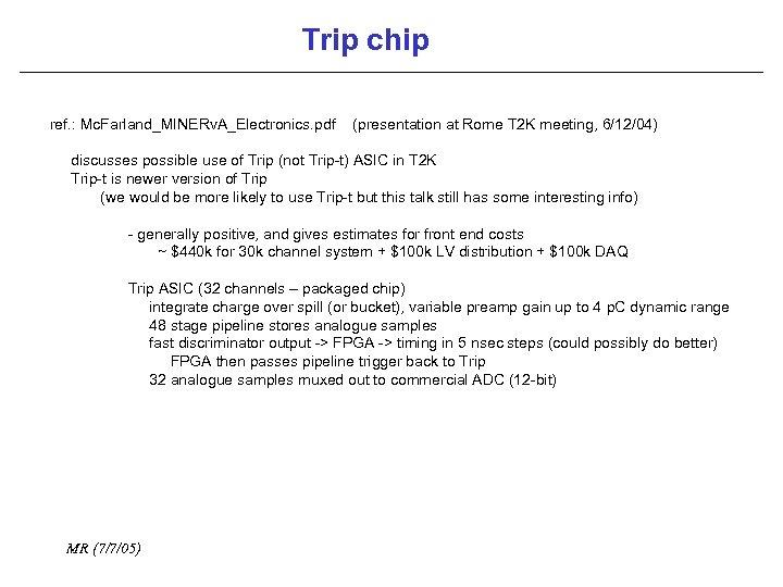 Trip chip ref. : Mc. Farland_MINERv. A_Electronics. pdf (presentation at Rome T 2 K