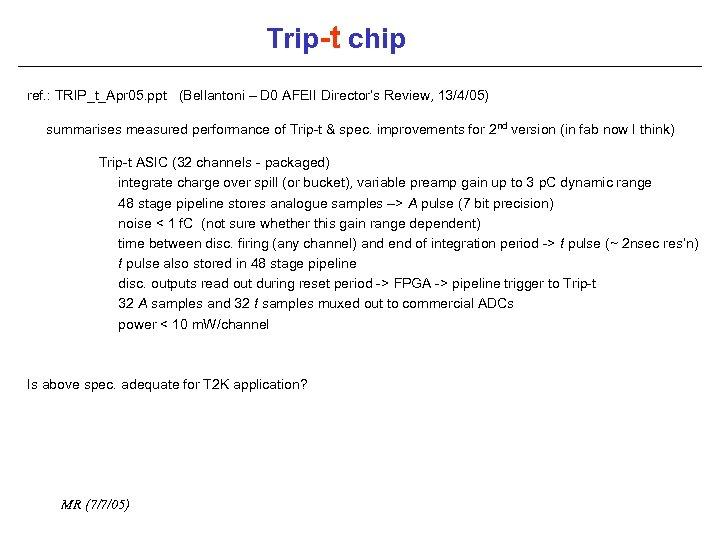 Trip-t chip ref. : TRIP_t_Apr 05. ppt (Bellantoni – D 0 AFEII Director's Review,