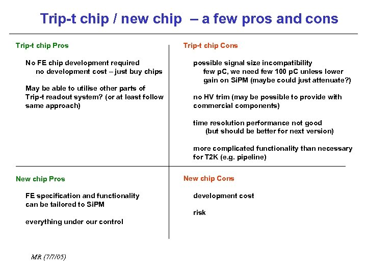 Trip-t chip / new chip – a few pros and cons Trip-t chip Pros