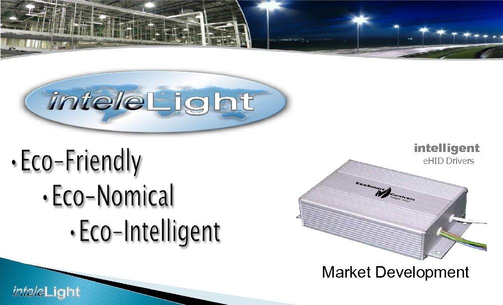 intelligent e. HID Drivers Market Development