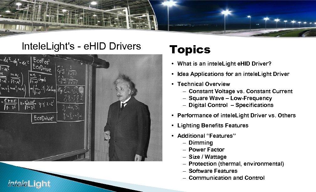 Intele. Light's - e. HID Drivers Topics • What is an intele. Light e.