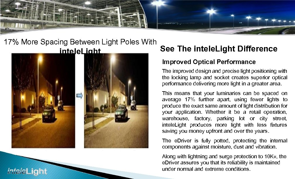 17% More Spacing Between Light Poles With intele. Light See The intele. Light Difference