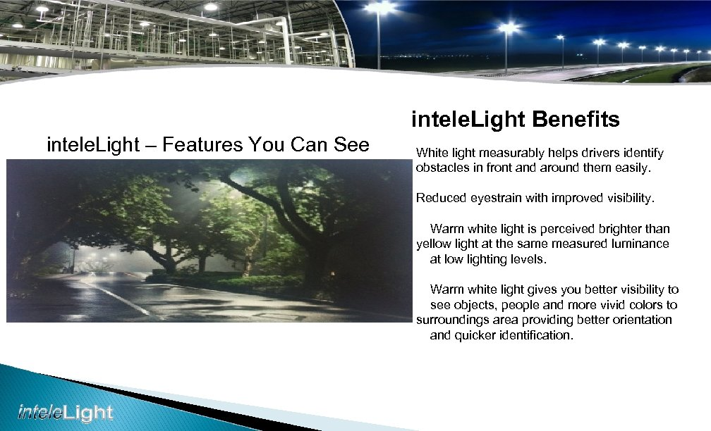 intele. Light Benefits intele. Light – Features You Can See White light measurably helps