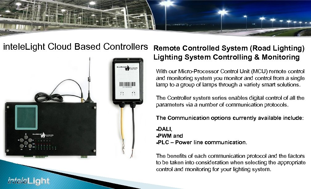 intele. Light Cloud Based Controllers Remote Controlled System (Road Lighting) Lighting System Controlling &