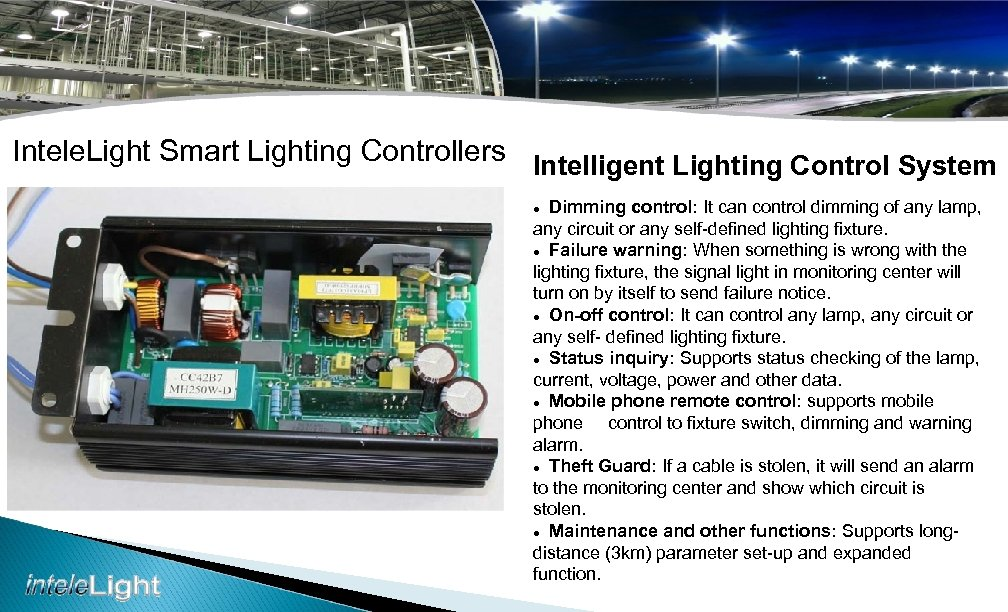 Intele. Light Smart Lighting Controllers Intelligent Lighting Control System Dimming control: It can control