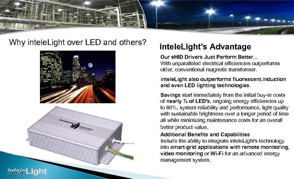 Why intele. Light over LED and others? intele. Light's Advantage Our e. HID Drivers