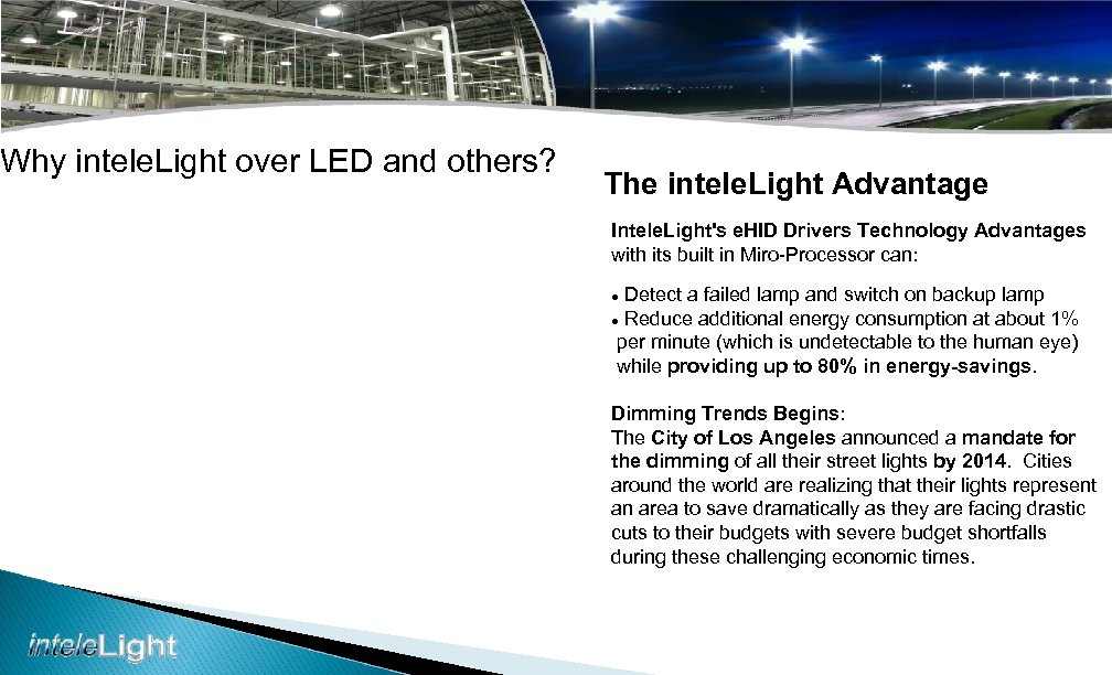 Why intele. Light over LED and others? The intele. Light Advantage Intele. Light's e.