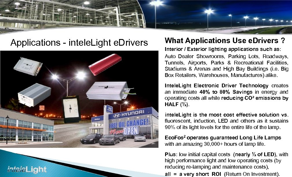Applications - intele. Light e. Drivers What Applications Use e. Drivers ? Interior /