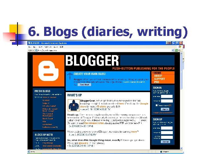 6. Blogs (diaries, writing)