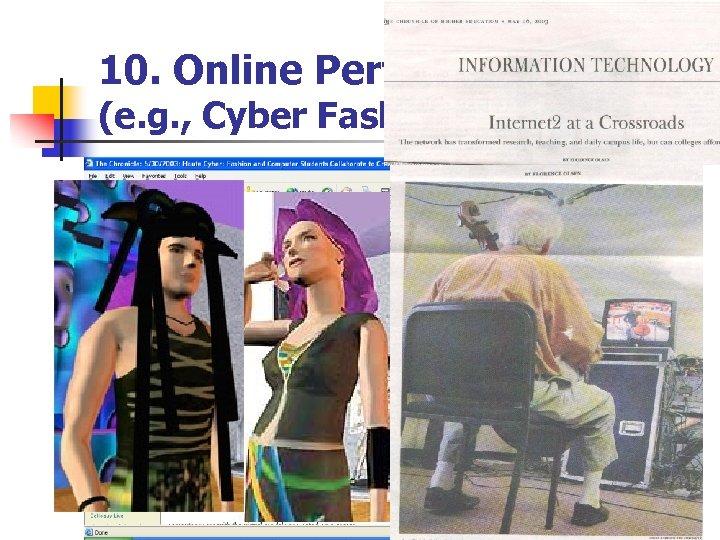 10. Online Performances (e. g. , Cyber Fashion Shows)