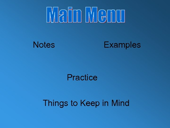 Notes Examples Practice Things to Keep in Mind