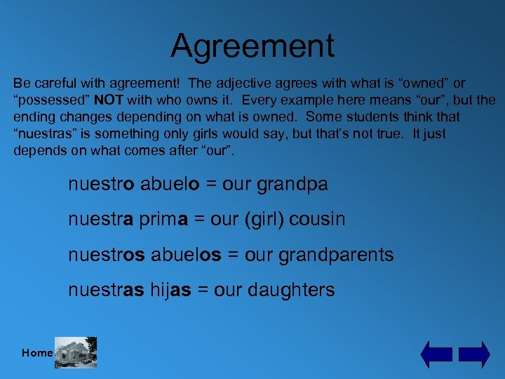 "Agreement Be careful with agreement! The adjective agrees with what is ""owned"" or ""possessed"""