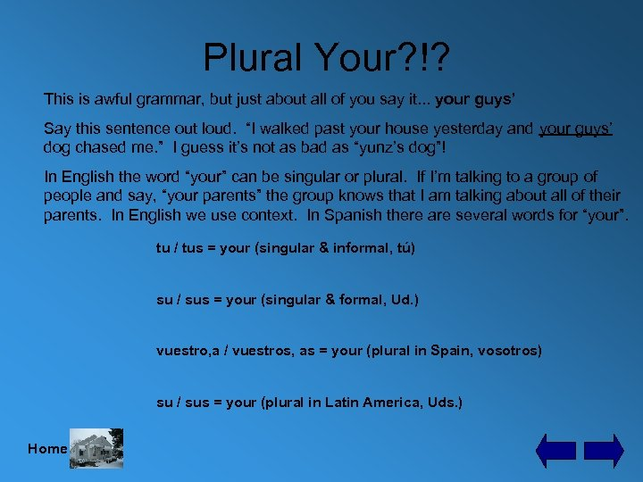 Plural Your? !? This is awful grammar, but just about all of you say
