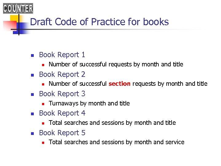 Draft Code of Practice for books n Book Report 1 n n Book Report