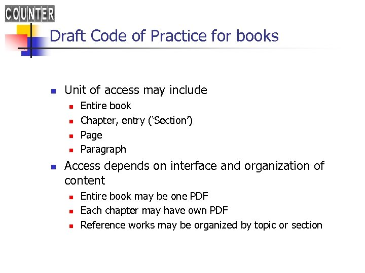 Draft Code of Practice for books n Unit of access may include n n