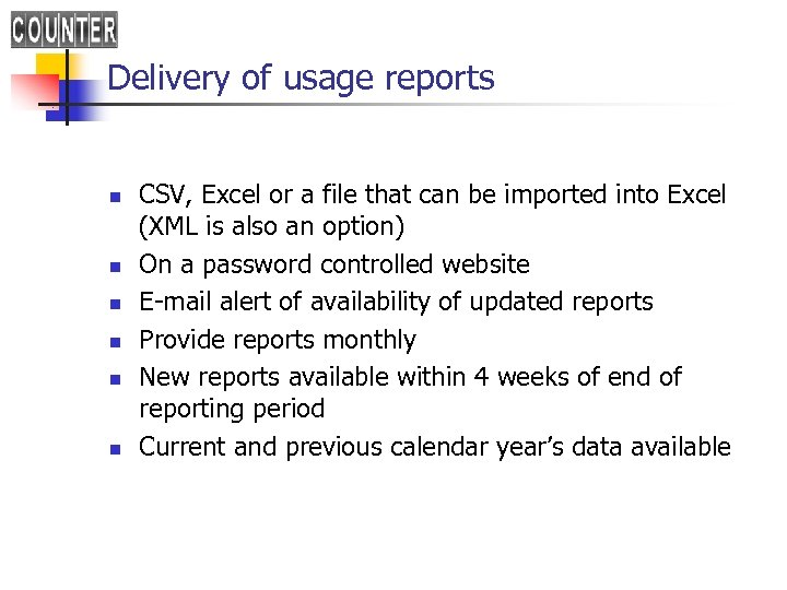 Delivery of usage reports n n n CSV, Excel or a file that can