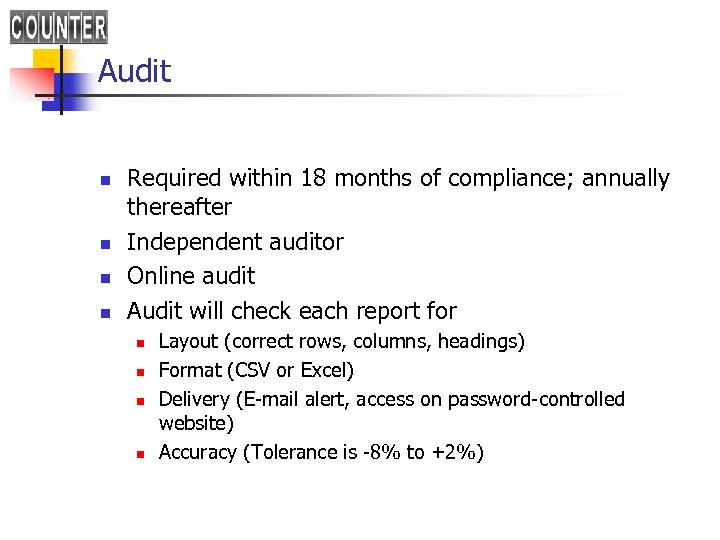 Audit n n Required within 18 months of compliance; annually thereafter Independent auditor Online