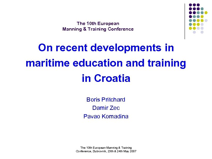 The 10 th European Manning & Training Conference On recent developments in maritime education