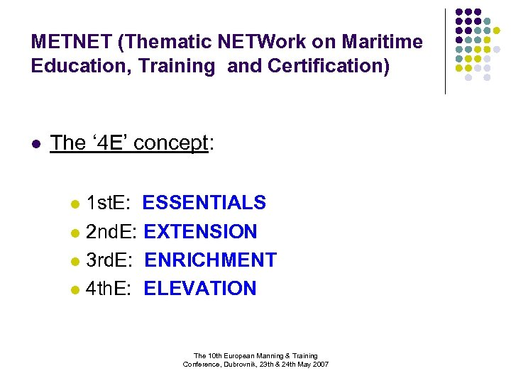 METNET (Thematic NETWork on Maritime Education, Training and Certification) l The ' 4 E'