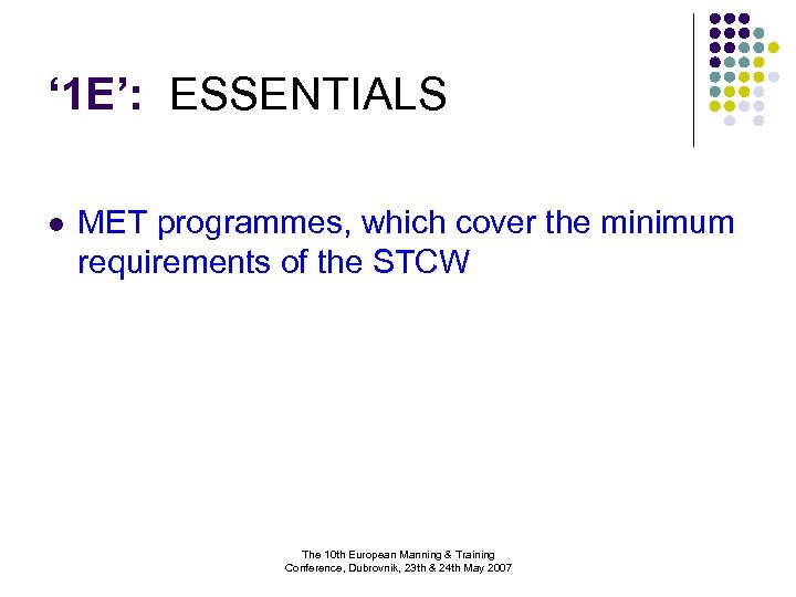 ' 1 E': ESSENTIALS l MET programmes, which cover the minimum requirements of the