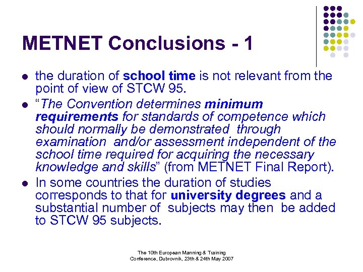 METNET Conclusions - 1 l l l the duration of school time is not