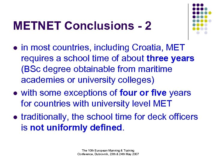 METNET Conclusions - 2 l l l in most countries, including Croatia, MET requires