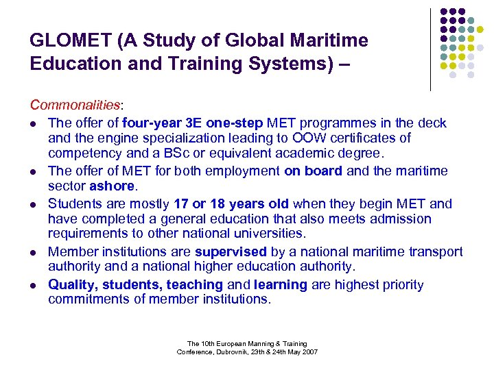 GLOMET (A Study of Global Maritime Education and Training Systems) – Commonalities: l The