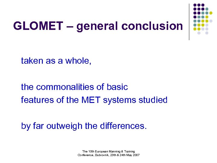 GLOMET – general conclusion taken as a whole, the commonalities of basic features of