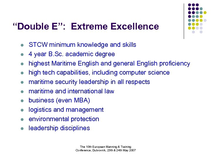 """Double E"": Extreme Excellence l l l l l STCW minimum knowledge and skills"