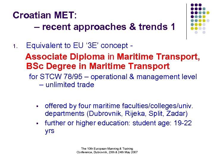 Croatian MET: – recent approaches & trends 1 1. Equivalent to EU ' 3
