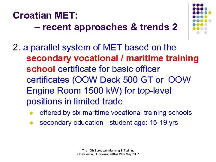 Croatian MET: – recent approaches & trends 2 2. a parallel system of MET