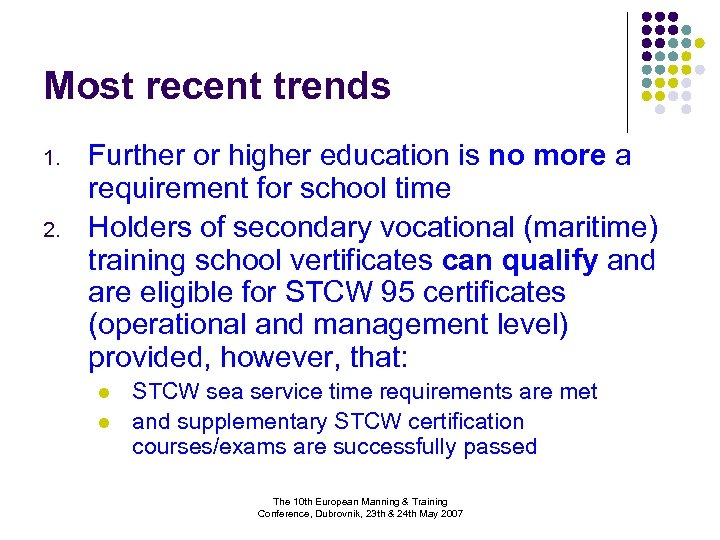 Most recent trends 1. 2. Further or higher education is no more a requirement