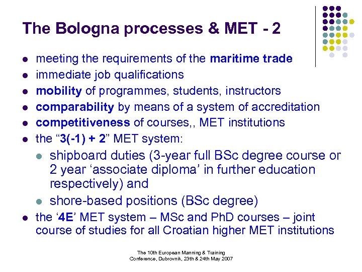 The Bologna processes & MET - 2 l l l meeting the requirements of
