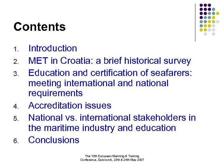 Contents 1. 2. 3. 4. 5. 6. Introduction MET in Croatia: a brief historical