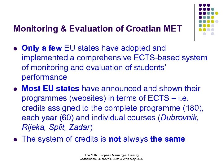 Monitoring & Evaluation of Croatian MET l l l Only a few EU states