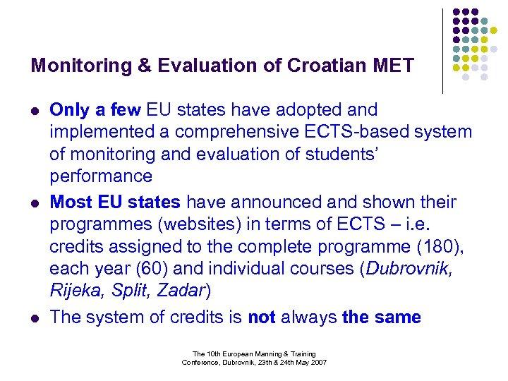 Monitoring & Evaluation of Croatian MET l l l Only a few EU states