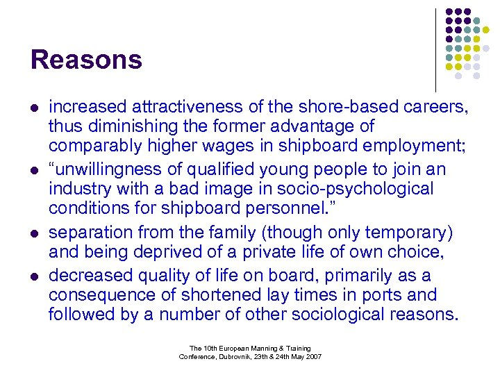 Reasons l l increased attractiveness of the shore-based careers, thus diminishing the former advantage