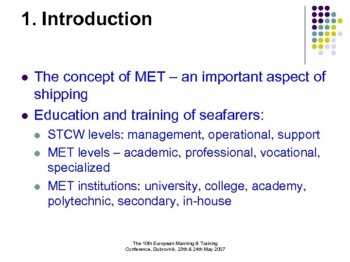 1. Introduction l l The concept of MET – an important aspect of shipping