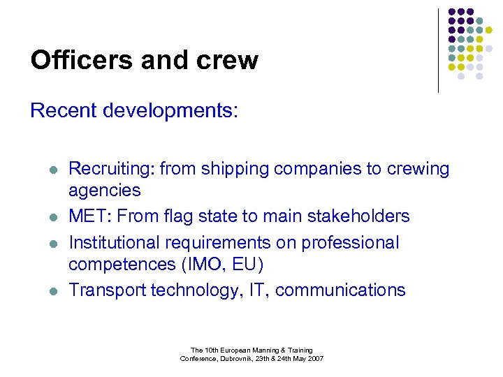 Officers and crew Recent developments: l l Recruiting: from shipping companies to crewing agencies