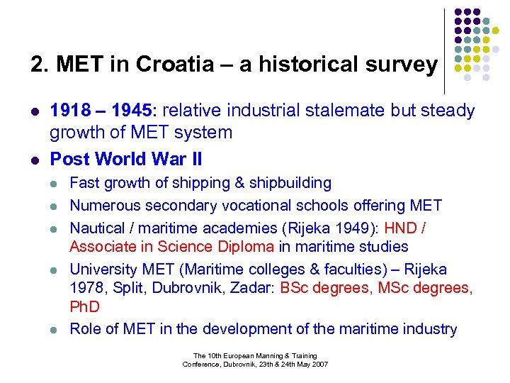2. MET in Croatia – a historical survey l l 1918 – 1945: relative
