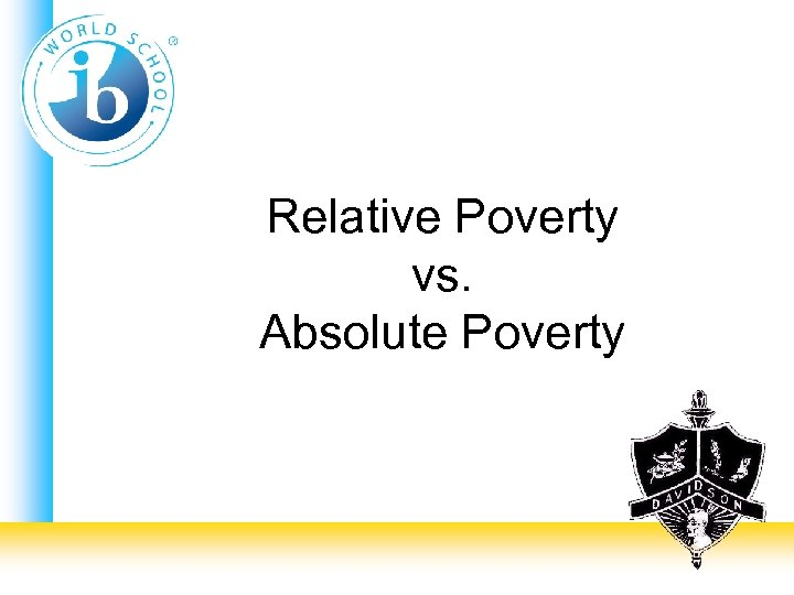 Relative Poverty vs. Absolute Poverty