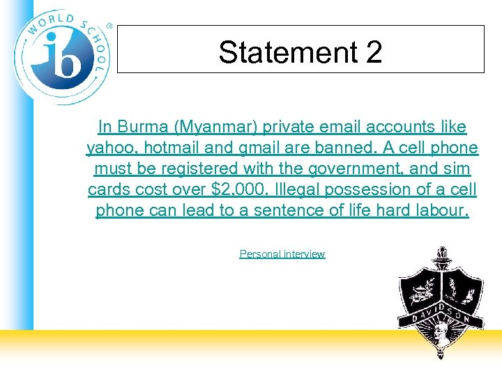 Statement 2 In Burma (Myanmar) private email accounts like yahoo, hotmail and gmail are