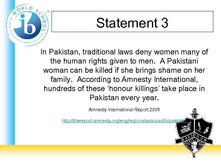 Statement 3 In Pakistan, traditional laws deny women many of the human rights given