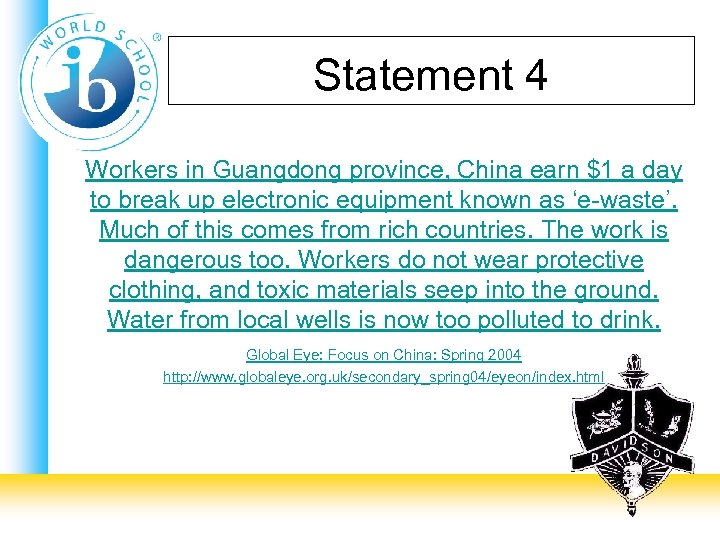 Statement 4 Workers in Guangdong province, China earn $1 a day to break up