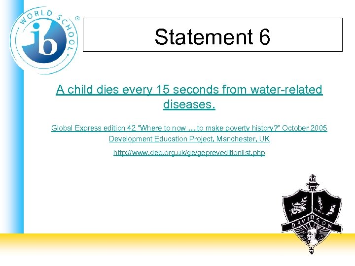 Statement 6 A child dies every 15 seconds from water-related diseases. Global Express edition