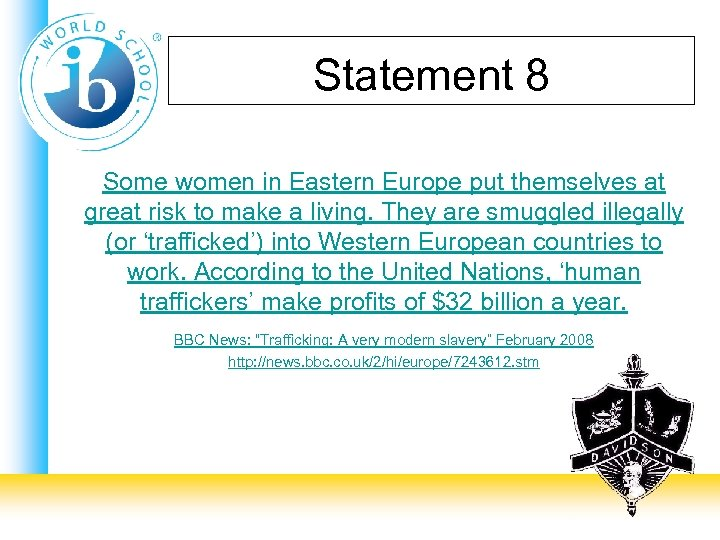 Statement 8 Some women in Eastern Europe put themselves at great risk to make