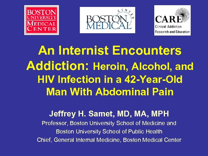 An Internist Encounters Addiction: Heroin, Alcohol, and HIV Infection in a 42 -Year-Old Man