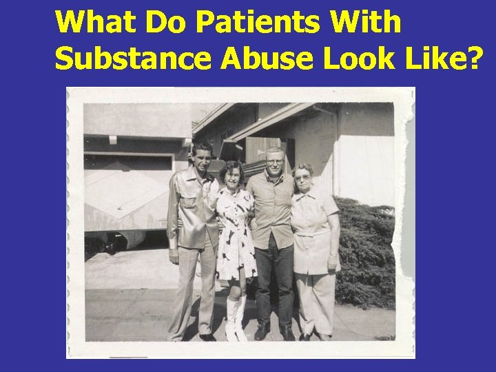What Do Patients With Substance Abuse Look Like?