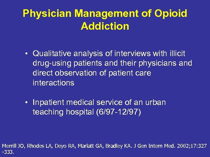 Physician Management of Opioid Addiction • Qualitative analysis of interviews with illicit drug-using patients