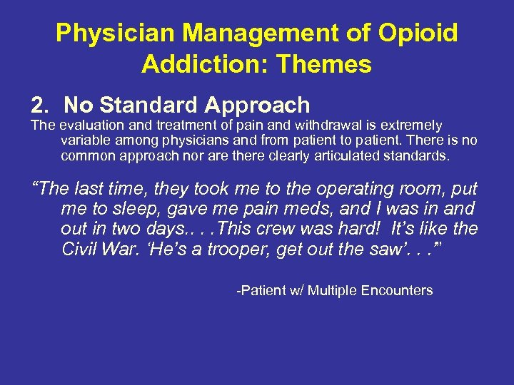 Physician Management of Opioid Addiction: Themes 2. No Standard Approach The evaluation and treatment